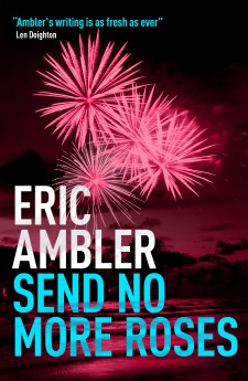 SEND NO MORE ROSES eric ambler