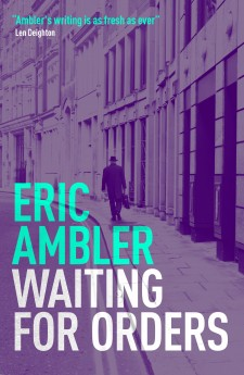 Waiting for Orders Eric Ambler.