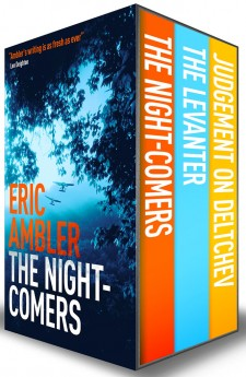 eric ambler box set special offer nightcomers, judgement on deltchev, the levanter