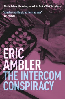 The Intercom Conspiracy - Eric Ambler ericamblerbooks.com/titles/the-intercom-conspiracy/ Thirty years after Eric Ambler introduced the world to unlikely hero Charles Latimer in The Mask of Dimitrios, Latimer returns in The Intercom Conspiracy.